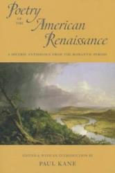 Poetry of the American Renaissance - A Diverse Anthology from the Romantic Period (ISBN: 9780807616192)