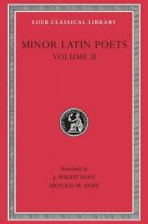 Minor Latin Poets, Volume II: Florus. Hadrian. Nemesianus. Reposianus. Tiberianus. Dicta Catonis. Phoenix. Avianus. Rutilius Namatianus. Others (ISBN: 9780674994782)