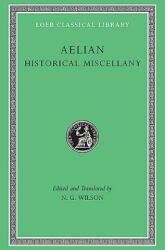 Historical Miscellany - Aelian (ISBN: 9780674995352)