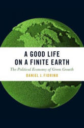 Good Life on a Finite Earth - The Political Economy of Green Growth (ISBN: 9780190605810)