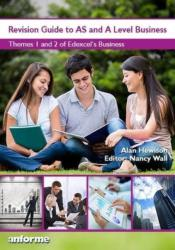 Revision Guide AS and A Level Business - Themes 1 and 2 of Edexcel's Business (ISBN: 9781780140247)