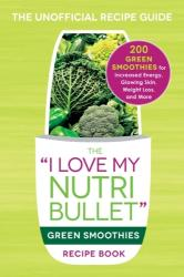 I Love My NutriBullet Green Smoothies Recipe Book - Adams Media (ISBN: 9781440598425)