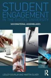 Student Engagement in the Digital University - Sociomaterial Assemblages (ISBN: 9781138125391)
