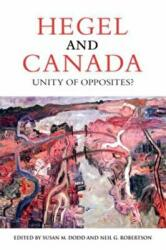 Hegel and Canada - Unity of Opposites? (ISBN: 9781442644472)