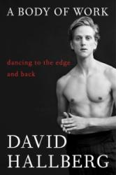 Body of Work - Dancing to the Edge and Back (ISBN: 9781476771151)