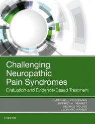 Challenging Neuropathic Pain Syndromes - Evaluation and Evidence-Based Treatment (ISBN: 9780323485661)
