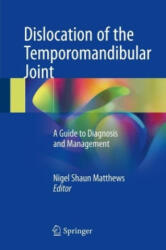 Dislocation of the Temporomandibular Joint - A Guide to Diagnosis and Management (ISBN: 9783319626512)