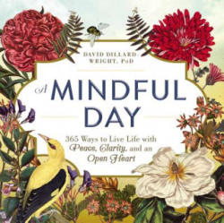 Mindful Day - 365 Ways to Live Life with Peace, Clarity, and an Open Heart (ISBN: 9781507202661)