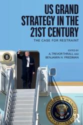 US Grand Strategy in the 21st Century - A Trevor Thrall (ISBN: 9781138084544)