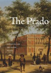 Prado - Spanish Culture and Leisure, 1819-1939 (ISBN: 9780271078571)