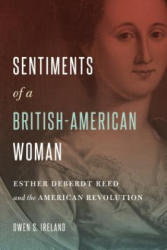 Sentiments of a British-American Woman: Esther Deberdt Reed and the American Revolution - Esther DeBerdt Reed and the American Revolution (ISBN: 9780271079288)