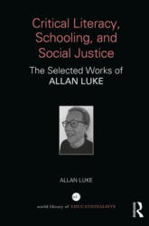 Critical Literacy, Schooling, and Social Justice (ISBN: 9781138294714)