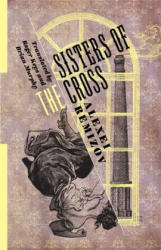 Sisters of the Cross (ISBN: 9780231185424)