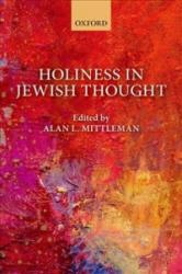 Holiness in Jewish Thought - Alan L Mittleman (ISBN: 9780198796497)