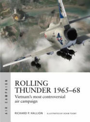 Rolling Thunder 1965-68 - Richard P. Hallion, Adam Tooby (ISBN: 9781472823205)