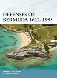 Defenses of Bermuda 1612-1995 - Terrance McGovern, Edward Harris, Adam Hook (ISBN: 9781472825964)