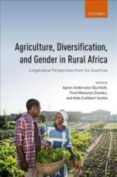Agriculture, Diversification, and Gender in Rural Africa - Longitudinal Perspectives from Six Countries (ISBN: 9780198799290)