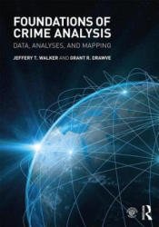 Foundations of Crime Analysis - Data, Analyses, and Mapping (ISBN: 9781138860490)