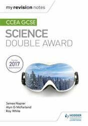 My Revision Notes: CCEA GCSE Science Double Award (ISBN: 9781510404519)