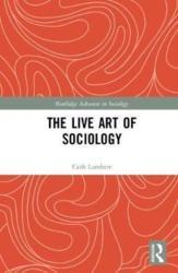 Live Art of Sociology (ISBN: 9781138932326)
