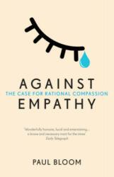 Against Empathy - Paul Bloom (ISBN: 9780099597827)