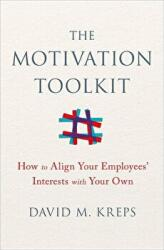 Motivation Toolkit - How to Align Your Employees' Interests with Your Own (ISBN: 9780393254099)