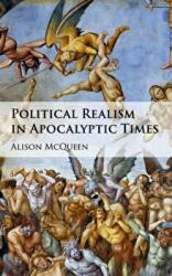 Political Realism in Apocalyptic Times (ISBN: 9781107152397)