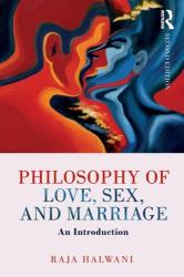 Philosophy of Love, Sex, and Marriage - An Introduction (ISBN: 9781138280205)