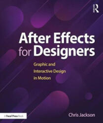 After Effects for Designers - Graphic and Interactive Design in Motion (ISBN: 9781138735873)