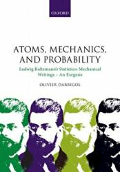 Atoms, Mechanics, and Probability - Ludwig Boltzmann's Statistico-Mechanical Writings - An Exegesis (ISBN: 9780198816171)