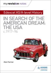 My Revision Notes: Edexcel AS/A-level History: In search of the American Dream: the USA, c1917-96 (ISBN: 9781510418097)