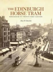 Edinburgh Horse Tram - Nineteenth to Twenty-First Century (ISBN: 9781840337792)