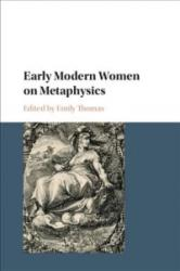 Early Modern Women on Metaphysics - EDITED BY EMILY THOM (ISBN: 9781107178687)