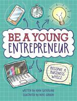 Be A Young Entrepreneur (ISBN: 9780750298353)