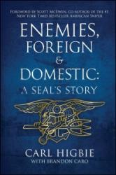 Enemies, Foreign And Domestic - A SEAL's Story (ISBN: 9781682614679)