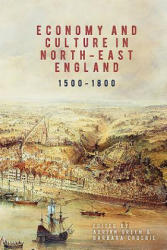 Economy and Culture in North-East England, 1500-1800 - Adrian Green, Barbara Crosbie (ISBN: 9781783271832)