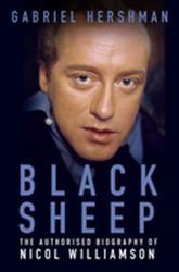Black Sheep - The Authorised Biography of Nicol Williamson (ISBN: 9780750983457)