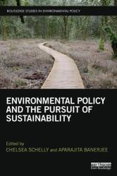 Environmental Policy and the Pursuit of Sustainability (ISBN: 9781138296510)