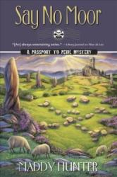 Say No Moor - A Passport to Peril Mystery (ISBN: 9780738749617)