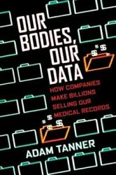 Our Bodies, Our Data (ISBN: 9780807059029)