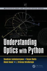 Understanding Optics with Python - Vasudevan Lakshminarayanan, Ahmed Ammar (ISBN: 9781498755047)