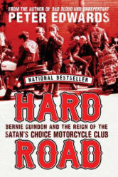 Hard Road - Bernie Guindon and the Reign of the Satan's Choice Motorcycle Club (ISBN: 9780345816092)