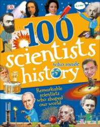 100 Scientists Who Made History (ISBN: 9780241304327)