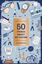 50 Things About My Father (ISBN: 9781419729775)