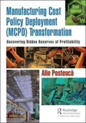 Manufacturing Cost Policy Deployment (MCPD) Transformation - Alin Posteuca (ISBN: 9781138093928)