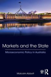 Markets and the State - Microeconomic Policy in Australia (ISBN: 9780815379522)