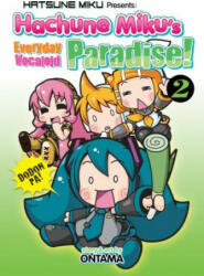 Hatsune Miku Presents: Hachune Miku's Everyday Vocaloid Paradise Vol. 2 (ISBN: 9781626926820)