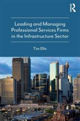 Leading and Managing Professional Services Firms in the Infrastructure Sector (ISBN: 9780815379188)