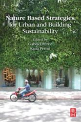 Nature Based Strategies for Urban and Building Sustainability (ISBN: 9780128121504)
