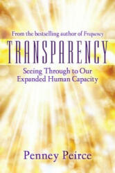Transparency - Seeing Through to Our Expanded Human Capacity (ISBN: 9781582706429)